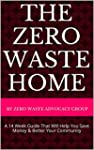 The Zero Waste Home: A 14 Week Guide...