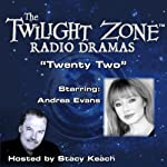 Twenty Two: The Twilight Zone Radio Dramas | Bennett Cerf,Rod Serling