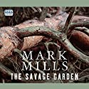 The Savage Garden Audiobook by Mark Mills Narrated by Daniel Philpott