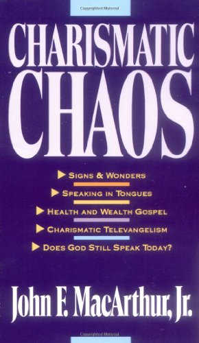 Amazon.com: Charismatic Chaos (0025986575724): John MacArthur: Books