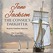 The Consul's Daughter: The Captain's Honour, Book 1   Jane Jackson