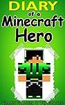 MINECRAFT: Diary Of A Minecraft Hero:...