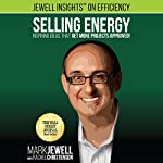 Selling Energy: Inspiring Ideas That Get More Projects Approved! | Mark T. Jewell,Rachel A. Christenson