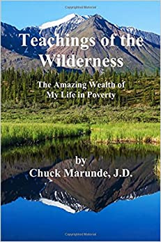 Teachings Of The Wilderness: The Amazing Wealth Of My Life In Poverty