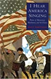 I Hear America Singing: Poems of Democracy, Manhattan and the Future