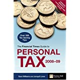 """Financial Times"" Guide to Personal Tax 2008-2009: 175 Top Tax Saving Tips (Financial Times Series)by Sara Williams"