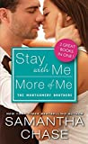 Samantha Chase Stay with Me / More of Me (Montgomery Brothers)