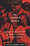 My Father's Keeper: Children of Nazi Leaders: An Intimate History of Damage and Denial (0316089753) by Stephan Lebert