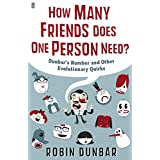 How Many Friends Does One Person Need?: Dunbar's Number and Other Evolutionary Quirksby Professor Robin Dunbar