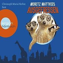 Ausgefressen Hörbuch von Moritz Matthies Gesprochen von: Christoph Maria Herbst