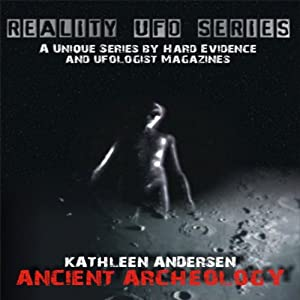 Reality UFO Series: Ancient Archeology with Kathleen Anderson | [Kathleen Anderson]