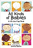 img - for All Kinds of Babies: A Lift-the-Flap Book book / textbook / text book