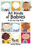 All Kinds of Babies: A Lift-the-Flap...