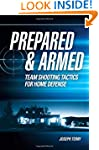 Prepared and Armed: Team Shooting Tac...