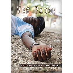 Vrè Padon (True Forgiveness)