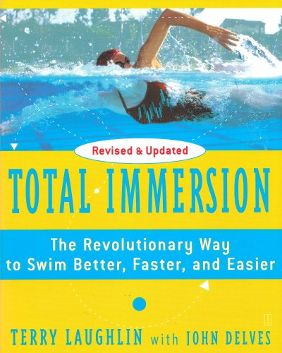 Image for Total Immersion: The Revolutionary Way To Swim Better, Faster, and Easier