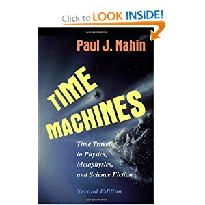 Time Machines: Time Travel in Physics, Metaphysics, and Science Fiction by Paul J. Nahin