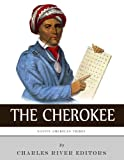 Native American Tribes: The History and Culture of the Cherokee