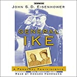 General Ike: A Personal Reminiscence | John Einsenhower