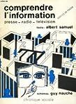 Comprendre l'information : Presse, ra...