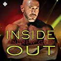 Inside Out Audiobook by Andrew Grey Narrated by John Solo