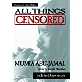 All Things Censored ~ Mumia Abu-Jamal