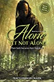 img - for Alone Yet Not Alone: Their faith became their freedom book / textbook / text book
