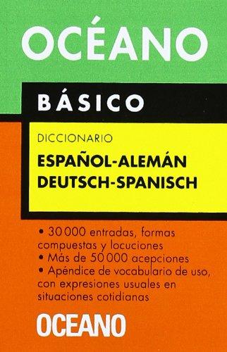 Océano Básico. Diccionario Español - Alemán / Deutsch - Spanisch: Un eficaz auxiliar para todas las necesidades de comunicación. (Diccionarios)