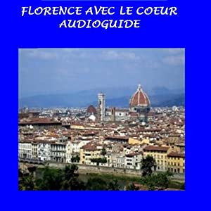 Florence avec le coeur [Florence in My Heart] Walking Tour