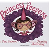 Princess Peepers ~ Pam Calvert