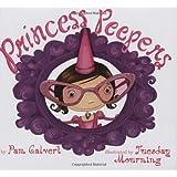 Princess Peepers ~ Pam Calvert