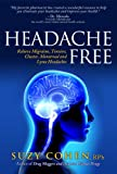 Headache Free, Relieve Migraine, Tension, Cluster, Menstrual and Lyme Headaches