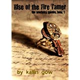 Rise of the Fire Tamer (The Wordwick Games #1) (An SAT Prep Dystopian Fiction) ~ Kailin Gow
