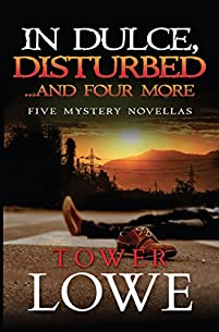 In Dulce, Disturbed...and Four More by Tower Lowe ebook deal