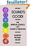 Sound's Good!: The Spiritual Science...