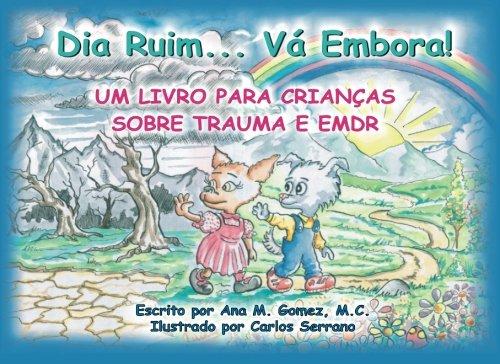 Dia Ruim... Va Embora!: Um livro para crianças sobre trauma e EMDR