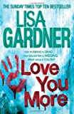 Lisa Gardner Love You More