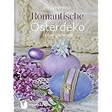 """Romantische Osterdeko selbst gemachtvon """"Ina Sch�nrock"""""""