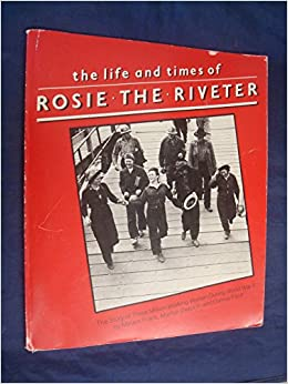 a story of rossie Rosie the riveter is an icon of world war ii and a symbol of feminine capability learn about rosie the riveter and her we-can-do-it attitude.