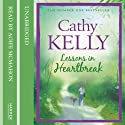 Lessons in Heartbreak (       UNABRIDGED) by Cathy Kelly Narrated by Aoife McMahon