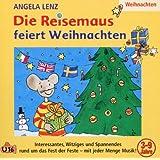 """Die Reisemaus Feiert Weihnachtenvon """"Angela Lenz"""""""