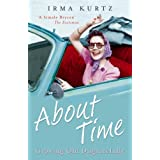 About Time: Growing Old Disgracefullyby Irma Kurtz