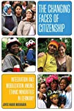 img - for The Changing Faces of Citizenship: Integration and Mobilization among Ethnic Minorities in Germany (Monographs in German History) book / textbook / text book