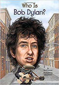 Who Is Bob Dylan? (Who Was?): Jim O'Connor, John O'Brien, Nancy