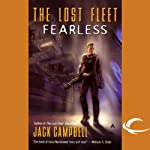 The Lost Fleet: Fearless (       UNABRIDGED) by Jack Campbell Narrated by Christian Rummel, Jack Campbell