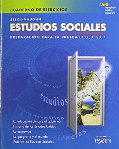 Steck-Vaughn Estudios sociales: Preparacion para la prueba de GED 2014 (Cuaderno De Ejecicios)