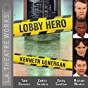 Lobby Hero (Dramatized)  by Kenneth Lonergan Narrated by Tate Donovan, Cedric Sanders, Emily Swallow, Michael Weston