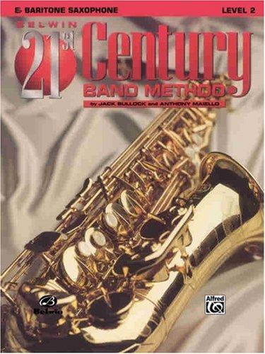 Belwin 21st Century Band Method, Level 2: E-Flat Baritone Saxophone