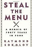 Steal the Menu: A Memoir of Forty Years in Food