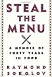 Steal the Menu: A Memoir of Forty Years in Food
